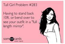 Tall girl probs!