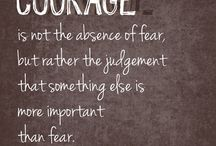 Courage / by Vicki Montez