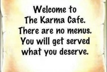 Karma :-) / by Jennifer Riley