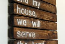 "Our Home / ""But if serving the Lord seems undesirable to you, then choose for yourselves this day whom you will serve, whether the gods your ancestors served beyond the Euphrates, or the gods of the Amorites, in whose land you are living. But as for me and my household, we will serve the Lord."" - Joshua 24:15 / by Jessica Foreman"