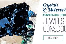 Crystals & Metorites- consecrated light jewels of conciousness
