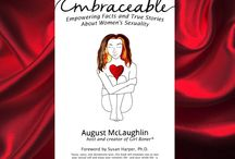 EMBRACEABLE / Links to interviews, guest posts and more related to my latest book, EMBRACEABLE: Empowering Facts and True Stories About Women's Sexuality / by August McLaughlin
