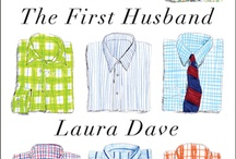 "The First Husband By Laura Dave / The First Husband, a novel by Laura Dave, is a favorite book club title. The novel focuses on travel writer Annie Adams, who meets and marries a chef in reaction to the end of her longtime relationship.  People Magazine calls The First Husband ""A fresh funny take on the search for a soul mate.""  Our board will give readers special insight into the images and ideas that inspired Laura as she was writing the novel."