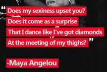 Maya Angelou / My Inspiration