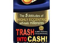 Trash into Cash / Trash into Cash!: 5 Attitudes of Highly Eccentric Self-Made Millionaires ...Boost the Riches Within! (Unbelievable Business Ideas) [Kindle Edition]