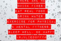 ON HEALTH AND WELLNESS / Eat real food. Drink water. Sleep. Take care of your amazing body.