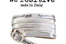 We Positive / Il bracciale originale We Positive™ è il bracciale dell' amicizia. Un Must Have, simbolo dell'essere positivi, e uno stimolo a vivere meglio. Fortuna, Amore, Amicizia, Salute, sono i temi che comunicano i bracciali We Positive