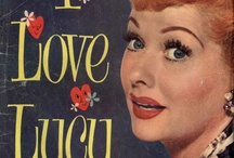 Lucille Ball <3 / I love Lucy  / by Elaine Evans-Meily