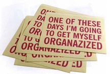 Let's get organized! (Finally!!....) / Let's try to get our house organized... once again.... Is it me, or it's a lifetime challenge for everyone??