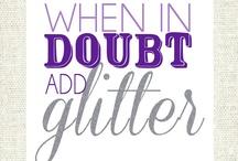 All things Glittery! Glitter Glitter!