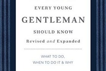 Things Every Young Gentleman Should Know / A Gentleman's guide to life
