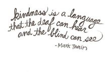 """Kindness / """"Wherever there is a human being, there is a chance for kindness."""" -Seneca"""