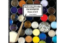 Embossing Powder Techniques From A to Z / Glimpses of techniques from Fran Seiford's latest book on the many ways to use embossing powders.