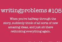 Writing Problems / All the problems of being a writer, LOL!