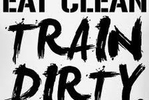 eat clean, train dirty / by Kristina Rosenthal