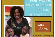 Grandparents / I write Grandparent posts for 1 Corinthians 13 Parenting Online Ministry