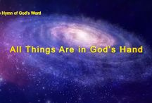 """The Hymn of God's Word """"All Things Are in God's Hand""""   The Church of Almighty God"""