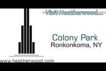 Colony Park / Heatherwood's Colony Park, located in Ronkonkoma New York, offers its residents luxurious apartments, professionally landscaped grounds and unmatched amenities! http://heatherwood.com/colony-park/