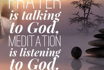 Meditation / Learning to quiet the mind, body and spirit to allow you to hear God's voice.