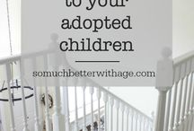 Adoption and Foster Care / Encouragement for the families seeking to adopt or foster a child.
