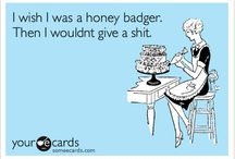 Honey Badger don't care!!!