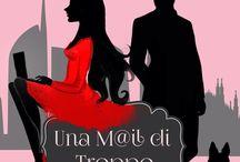 Romanzo rosa comedy - Una m@il di troppo / Romanzo ironico, commedia romantica