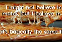 Pizza: My Soul Mate / Dedicated to my faithful companion, pizza. And all the other snacks I love