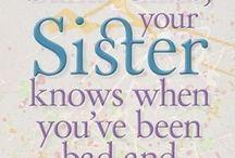 Sisters / by Diane Hinkle