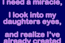 "Thats why i give my daughter 's name ""miracle"""