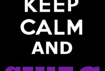 Keep calm / by Khristin Lovato