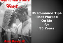 How to Win a Girl's Heart... And Keep it! 35 Romance Tips That Worked on Me for 35 Years