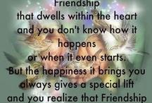 Friendship  / by Julie Stoutenburgh