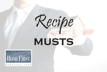 Recipe Musts / Recipes | HomeFirst Mortgage Corp. www.homefirstmortgage.com | #hfm #onestopmortgageprovider