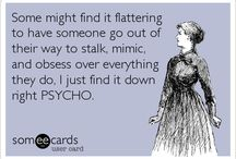 ...His Crazy, Stalking Ex.... / All about the stalking,PSYCHO ex girl friend..... / by ✨MaNdee💫