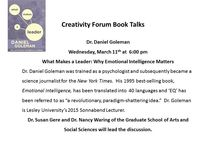 Creativity Forum Book Talks - Spring 2015 / The Creativity Commons invites you to participate in the Creativity Forum series of book talks throughout March at Sherrill Library Atrium featuring the works of the Creativity Forum keynote speakers.  Lesley University faculty members who are familiar with the works of these creative scholars, educators and artists will lead the book talks.