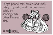 My fave e-cards / E-cards.....and a few snarkEcards. And even a few Rotten......