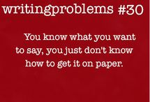 ***Writers Problems*** The agony