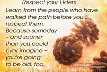 RESPECT YOUR ELDERS / by Tanya Ordaz