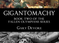 "Gigantomachy / Items pulled from the novel ""Gigantomachy"", the sequel to ""Pantheon"".  The main characters in this Fallen Olympians series are the former gods of the Greeks and Romans. http://garydevore.com"