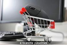 e-ticaret / E-ticaret ve e-ticaret sitesi hakkında bilinmesi gerekenler.