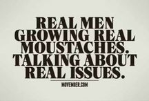 NOVEMBER / -MOVEMBER - Mo BROs Raising prostate cancer and other male cancers by growing a moustache during the month of November -THANKSGIVING