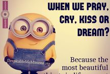 Minions.True and funny