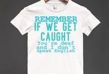 T shirts I want