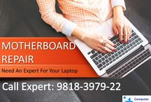 Motherboard Repair Delhi NCR / We delivers affordable laptop,PC Motherboard Repair Service at your home in all over Delhi, Noida, Ghaziabad and Gurgaon.