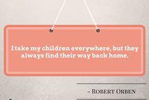 Parenting Quotes / Great Parenting Quotes