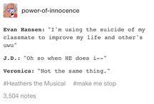 Dear Evan Hansen / Heathers The Musical.