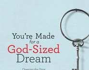 Dreaming God-Sized Dreams Bookclub / A board to explore what it means to chase our dreams. / by Cara Putman