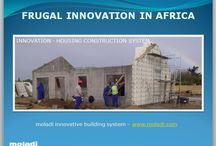 Frugal Innovation / Frugal Innovation - Frugal innovation or frugal engineering is the process of reducing the complexity and cost of a good and its production. moladi invention and innovation does exactly this