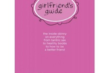 Girlfriend's Guide / Honest, straight-forward advice about all the intimate subjects that women share. From body image to Brazilian waxes and personal lubricants; from how to improve your relationship to tips on tantric sex; from maintaining healthy boobs to finding the perfect bra; from yeast infections to fertility advice–we're talking about it all! / by Best Health Magazine