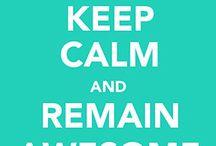 Keep Calm / by Cyndi Booth ☯☮♡☺